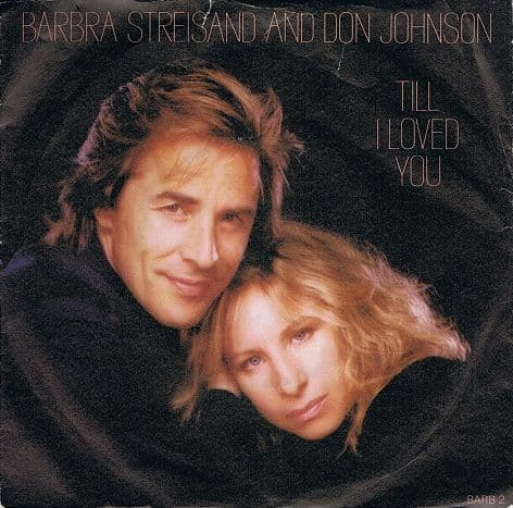 "BARBRA STREISAND AND DON JOHNSON Till I Loved You 7"" Single Vinyl Record 45rpm CBS 1988"