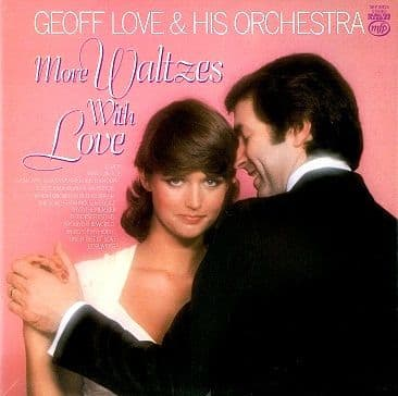GEOFF LOVE More Waltzes With Love LP Vinyl Record Album 33rpm MFP 1979