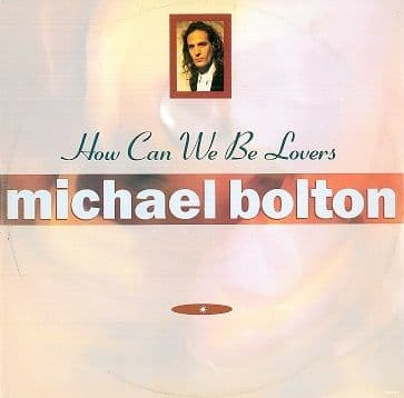 MICHAEL BOLTON How Can We Be Lovers 12