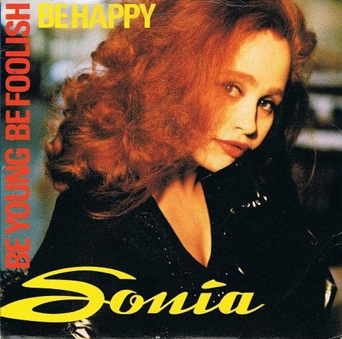 "SONIA Be Young, Be Foolish, Be Happy 7"" Single Vinyl Record 45rpm IQ 1991"