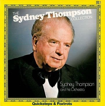 SYDNEY THOMPSON The Sydney Thompson Collection: Quicksteps & Foxtrots LP Record Sydney Thompson 1976
