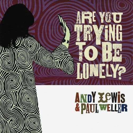 ANDY LEWIS & PAUL WELLER Are You Trying To Be Lonely Vinyl Record 7 Inch Acid Jazz 2007
