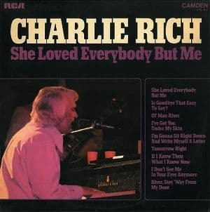 CHARLIE RICH She Loved Everybody But Me Vinyl Record LP RCA Camden 1974