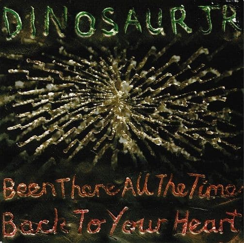 DINOSAUR JR. Been There All The Time Vinyl Record 7 Inch PIAS 2007
