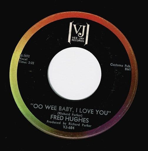 FRED HUGHES Oo Wee Baby I Love You Vinyl Record 7 Inch US Vee-Jay 1965