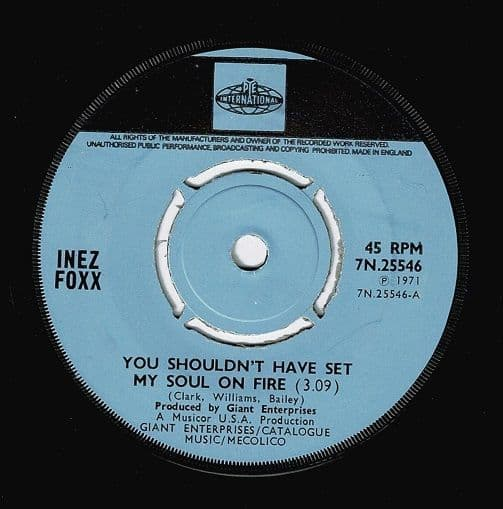 INEZ FOXX You Shouldn't Have Set My Soul On Fire Vinyl Record 7 Inch Pye 1971