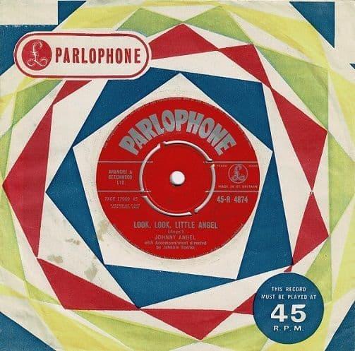 JOHNNY ANGEL Look, Look, Little Angel Vinyl Record 7 Inch Parlophone 1962