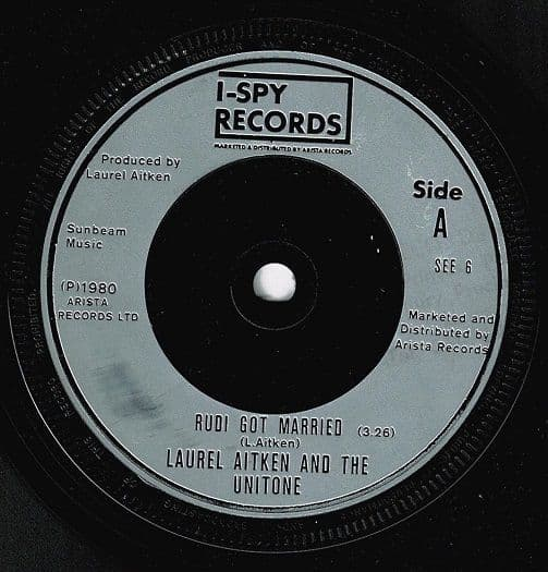 LAUREL AITKEN AND THE UNITONE Rudi Got Married Vinyl Record 7 Inch I-Spy 1980