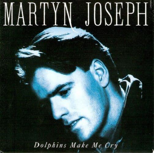 MARTYN JOSEPH Dolphins Make Me Cry Vinyl Record 7 Inch Dutch Epic 1992