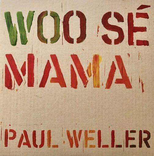 PAUL WELLER Woo Se Mama Vinyl Record 7 Inch Parlophone 2017