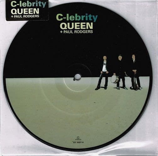 QUEEN + PAUL RODGERS C-lebrity Vinyl Record 7 Inch Parlophone 2008 Picture Disc