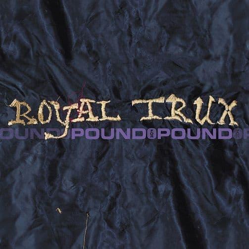 ROYAL TRUX Pound For Pound Vinyl Record LP Domino 2000