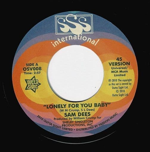 SAM DEES Lonely For You Baby Vinyl Record 7 Inch Outta Sight 2010