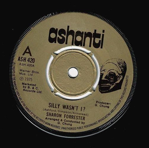 SHARON FORRESTER Silly Wasn't I Vinyl Record 7 Inch Ashanti 1975