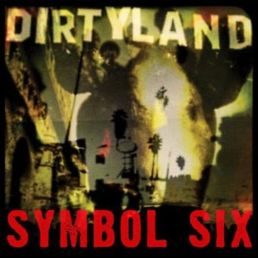 SYMBOL SIX Dirtyland Vinyl Record LP Jailhouse 2014