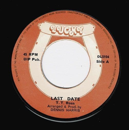 T. T. ROSS Last Date Vinyl Record 7 Inch Lucky 1975