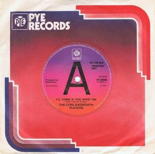 THE CYRIL DAGWORTH PLAYERS I'll Come If You Want Me Vinyl Record 7 Inch Pye 1976 Promo