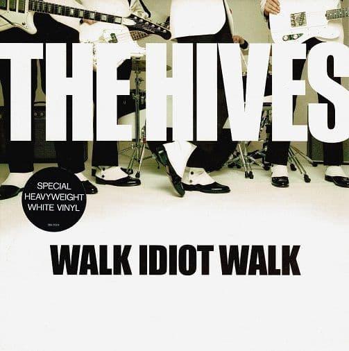 THE HIVES Walk Idiot Walk Vinyl Record 7 Inch Polydor 2004 White Vinyl
