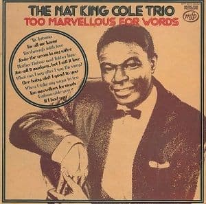 THE NAT KING COLE TRIO Too Marvellous For Words Vinyl Record LP MFP 1975