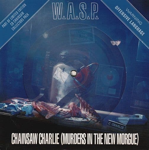 W.A.S.P. (WASP) Chainsaw Charlie (Murders In The New Morgue) 7 Inch Parlophone 1992 Picture Disc