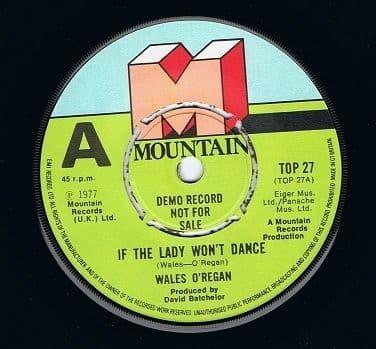 "WALES O'REGAN If The Lady Won't Dance 7"" Single Vinyl Record 45rpm DEMO Mountain 1977"