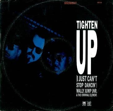 WALLY JUMP JR. & THE CRIMINAL ELEMENT Tighten Up (I Just Can't Stop Dancin') 12
