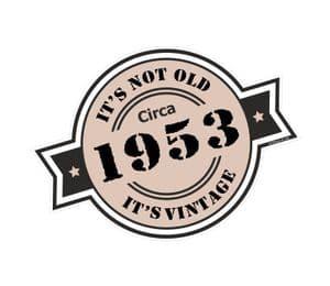 It's Not Old It's Vintage Circa 1953 Funny Retro Rosette Style Motif External Vinyl Car Sticker 90x65mm