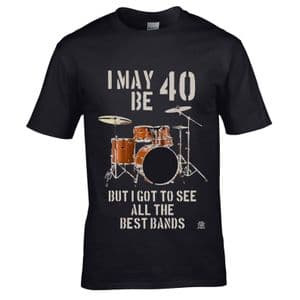 Premium Drum Kit Drummer I may be 40 Years Old But I Got To See All The Best Bands Motif T-shirt