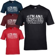 I'm An Engineer T-Shirt - Save Time Let's Just Assume Never Wrong Gift Mens Top