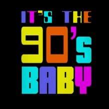 It's The 90s Baby