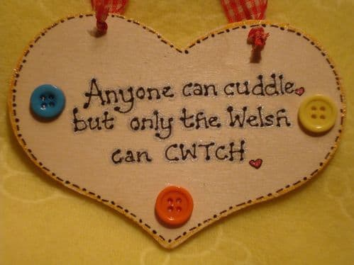 Anyone Can Cuddle But Only The Welsh Can CWTCH wooden sign Ready To Despatch